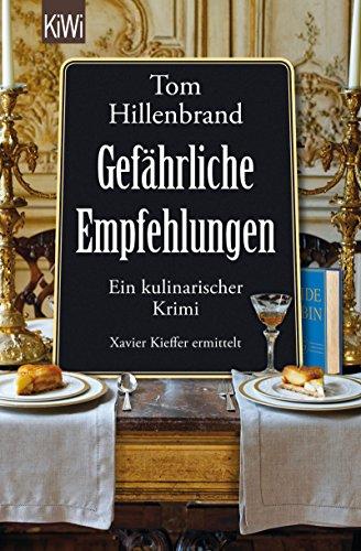 Gefährliche Empfehlungen: Ein kulinarischer Krimi. Xavier Kieffers fünfter Fall (Die Xavier-Kieffer-Krimis 5)