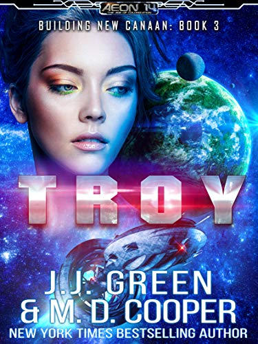Troy - A Space Opera Colonization Adventure (Aeon 14: Building New Canaan Book 3) (English Edition)