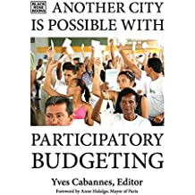 Another City Is Possible: Alternatives to the City As Commodity: Participatory Budgeting