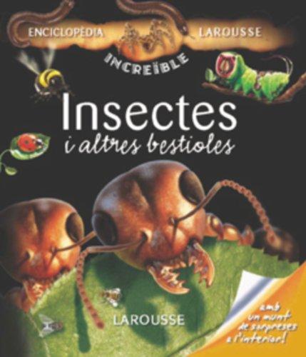 Insectes i altres bestioles (Larousse - Infantil / Juvenil - Catalán - A Partir De 8 Años - Enciclopèdia Increïble 8 Anys) por Aa.Vv.