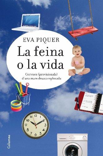 La feina o la vida: certeses (provisionals) d'una mare desacomplexada (NO FICCIÓ COLUMNA)