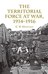 The Territorial Force at War, 1914-16