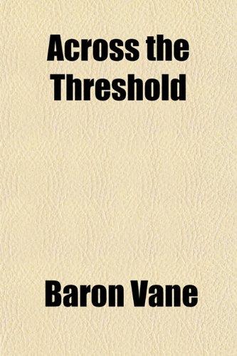 Across the Threshold