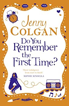 Do You Remember The First Time? por Jenny Colgan