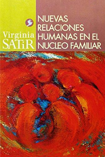 Nuevas Relaciones Humanas En El Núcleo Familiar (Virginia Satir)