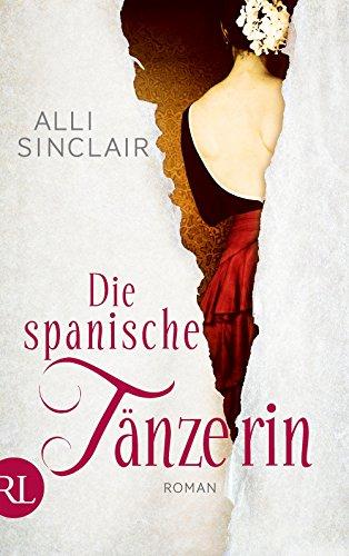 Die spanische Tänzerin: Roman