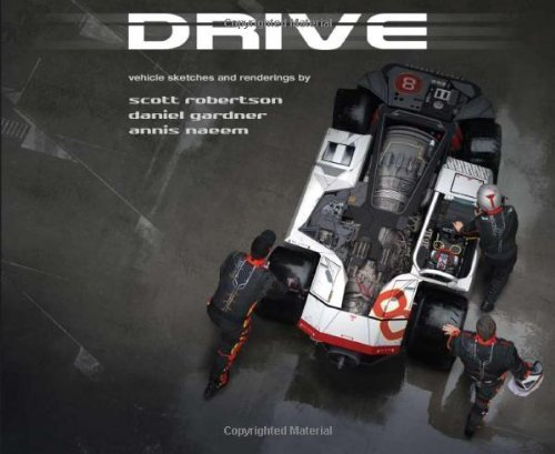 DRIVE: vehicle sketches and renderings by Scott Robertson by Scott Robertson (2010-11-30)