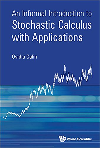 An Informal Introduction to Stochastic Calculus with Applications (English Edition)