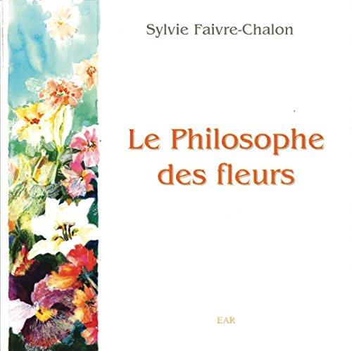 Le Philosophe des Fleurs par Faivre-Chalons Sylvi