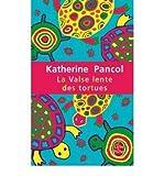 la valse lente des tortues le livre de poche 34153 french pancol katherine author jan 03 2010 paperback