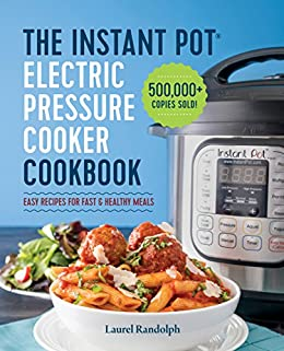 Instant Pot Electric Pressure Cooker Cookbook: Easy Recipes for Fast & Healthy Meals (English
