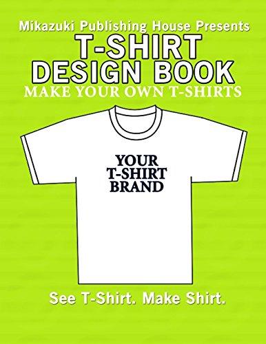 T-Shirt Design Book: Design Your Own T-Shirts! by Mikazuki Publishing House (19-Dec-2012) Paperback - London 2012 T-shirt