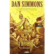 Ilion I. El asedio (Ilion Vol. I) (NOVA)