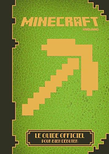 Minecraft:le guide officiel pour bien débuter par Collectif