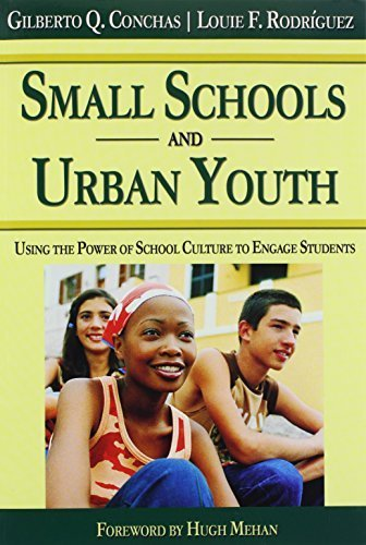 Small Schools and Urban Youth: Using the Power of School Culture to Engage Students by Gilberto Q. Conchas (2007-08-23)