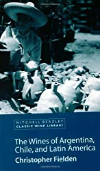 The Wines of Argentina, Chile and Latin America (Classic Wine Library)