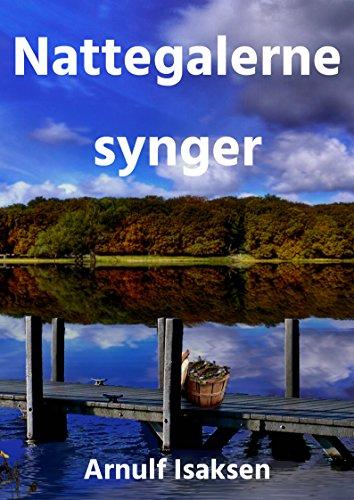 Nattegalerne synger (Norwegian Edition) por Arnulf  Isaksen