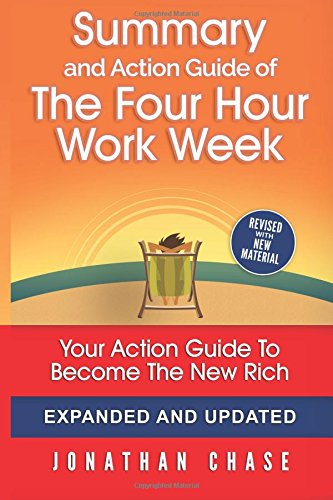 the-4-hour-work-week-summary-action-guide-to-escape-9-5-live-anywhere-and-join-the-new-rich