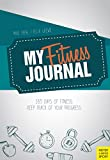 My Fitness Journal: 365 Days of Fitness. Keep Track of Your Progress