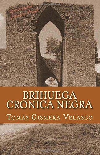 Descargar Libro BRIHUEGA Crónica Negra: Sucesos que dejaron huella de Tomás Gismera Velasco