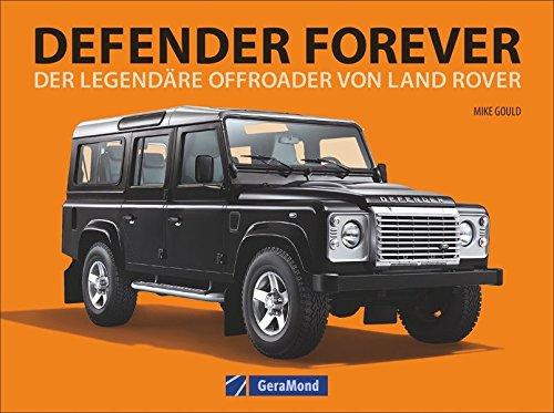 Land Rover: Defender forever. Der legendäre Offroader von Land Rover. Britische Fahrzeuglegende mit Allradantrieb. Geländewagen und Automobilklassiker zugleich.
