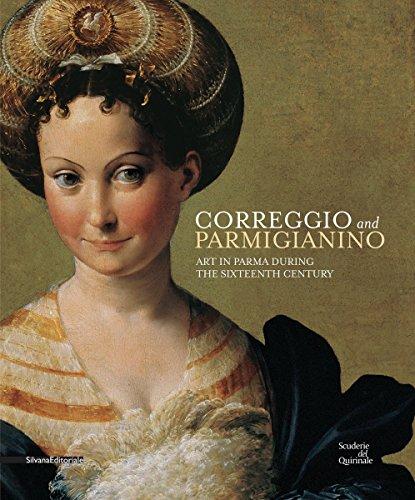 Correggio and Parmigianino. Art in Parma during the Sixteenth Century. Ediz. illustrata (Cataloghi di mostre)