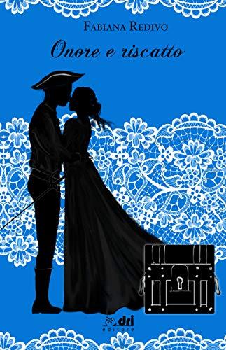 Onore e Riscatto (DriEditore Historical Romance) (Italian Edition)