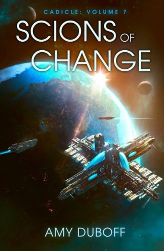 Scions of Change: Volume 7 (Cadicle)