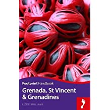 Footprint Handbook Grenada, St Vincent and the Grenadines (Footprint Grenada, St. Vincent & the Grenadines)