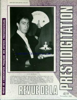 REVUE DE LA PRESTIDIGITATION [No 419] du 01/11/1989 - CYRIL HARVEY - YANN ET KRYSTINE - CONGRES DE CANNES - YVES MAILLARD - G. NAUDET - HOBBY - CEDRIC - P. EDERNAC - PH. FEDELE ET CHRISTIAN. par Collectif