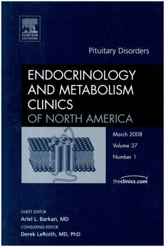 Pituitary Disorders, An Issue of Endocrinology and Metabolism Clinics of North America, 1e (The Clinics: Internal Medicine) by Ariel Barkan (2008-03-14)