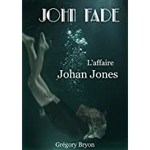 L'affaire Johan Jones (John Fade t. 1)