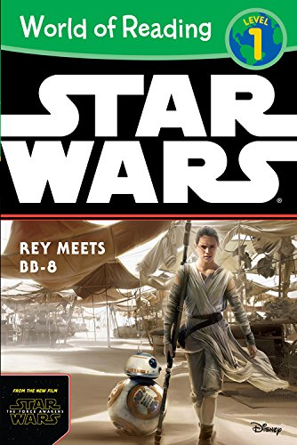 World of Reading Star Wars the Force Awakens: Rey Meets BB-8: Level 1 (World of Reading, Level 1: Star Wars)