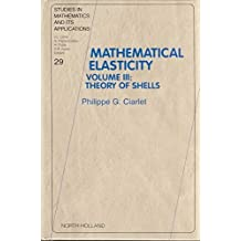 [(Theory of Shells: v.3)] [By (author) Philippe G. Ciarlet] published on (May, 2000)