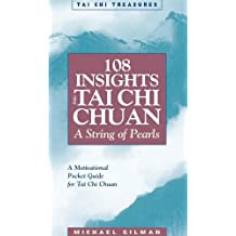 108 Insights into Tai Chi Chuan: A String of Pearls