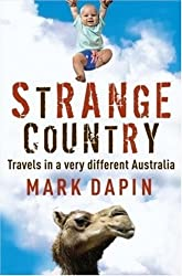 Strange Country by Mark Dapin (2008-11-01)