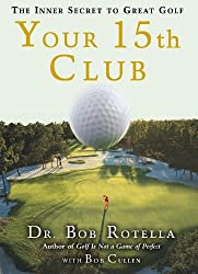 Your 15th Club: The Inner Secret to Great Golf (English Edition)