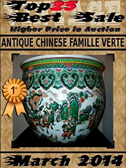 Top25 Best Sale - Higher Price in Auction - March 2014 - Antique Chinese Famille Verte by [GOULET, Francois]