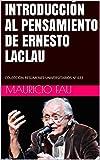 INTRODUCCIÓN AL PENSAMIENTO DE ERNESTO LACLAU: COLECCIÓN RESÚMENES UNIVERSITARIOS Nº 633