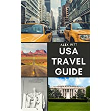 USA Travel Guide: United States of America Travel Guide, Geography, History, Culture, Travel Basics, Visas, Traveling, Sightseeing and a Travel Guide for Each State (English Edition)