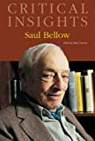 Critical Insights: Saul Bellow: Print Purchase Includes Free Online Access