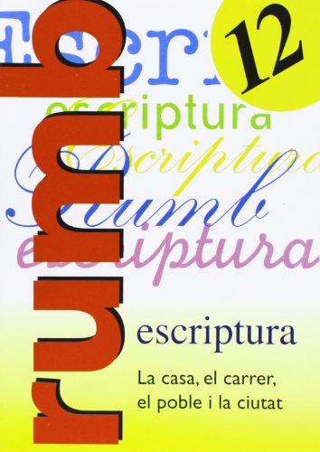 Rumb Escriptura 12 - La Casa, El Carrer, El Poble, ...