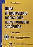 Guida all'applicazione tecnica della nuova normativa antisismica. Con CD-ROM