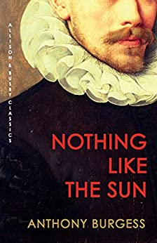 Nothing Like the Sun (Allison & Busby Classics) by [Burgess, Anthony]