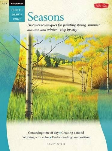 Watercolor: Seasons: Discover techniques for painting spring, summer, autumn, and winter--step by step (How to Draw and Paint)