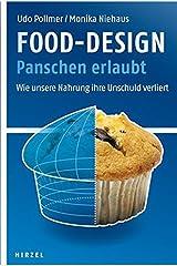 Food-Design: Panschen erlaubt: Wie unsere Nahrung ihre Unschuld verliert Taschenbuch