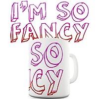 Twisted Envy I'M So Fancy Ceramic Mug