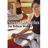 Stretch & Relax - Das Wellness Workout