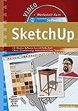 Werkstattkurs Konstruktions-Software - SketchUp, 1 DVD-ROM Software-Kurs + Buch: Schnelleinstieg, Befehlsübersichten, Tastenkombinationen. 120 Min.