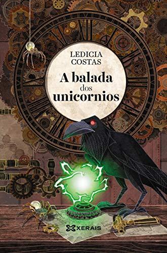 A balada dos unicornios (Edición Literaria - Milmanda E-Book) (Galician Edition) par Ledicia Costas